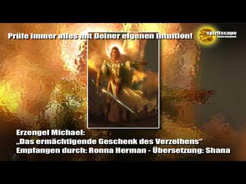 """Erzengel Michael - """"Das ermächtigende Geschenk des Verzeihens"""""""