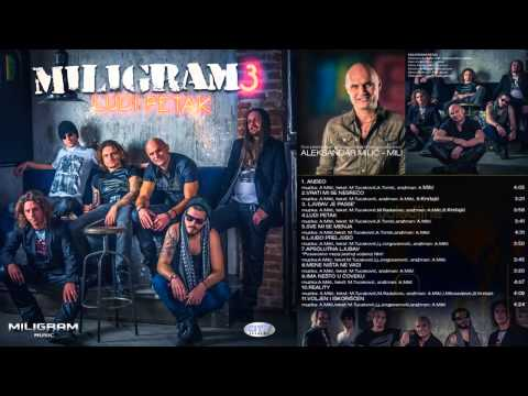 Miligram 3 - Ljubo preljubo - (Audio 2013) HD