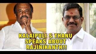 Rajinikanth Kabali Producer Kalaipuli S. Thanu Exclusive Interview - Dinamalar July 18th 2016