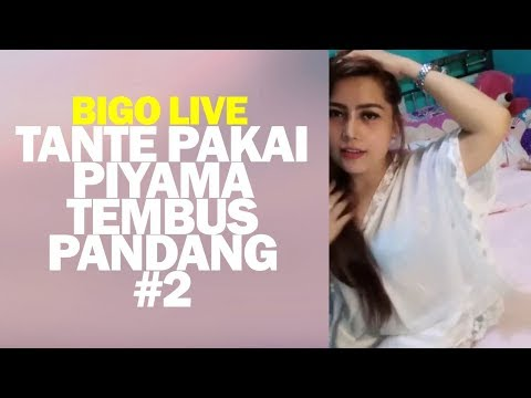 Bigo Live Tante Pakai Piyama Tembus Pandang #2