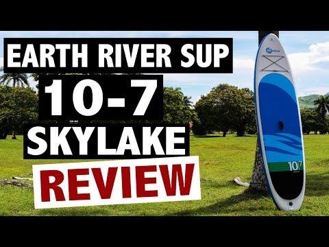 Earth River SUP 10-7 SKYLAKE Review