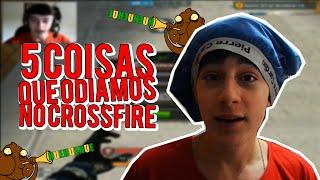 [CF] 5 COISAS QUE ODIAMOS NO CROSSFIRE !