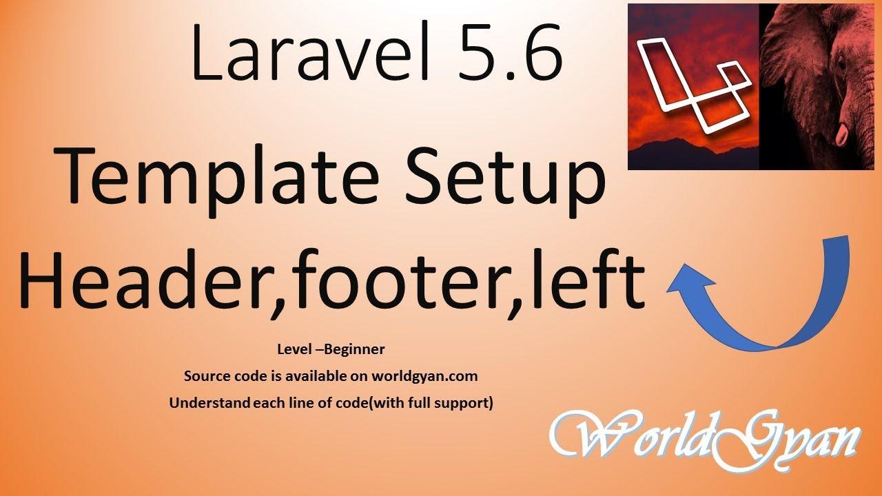 Laravel 5 6 Template setup || laravel view include header, footer ,left etc