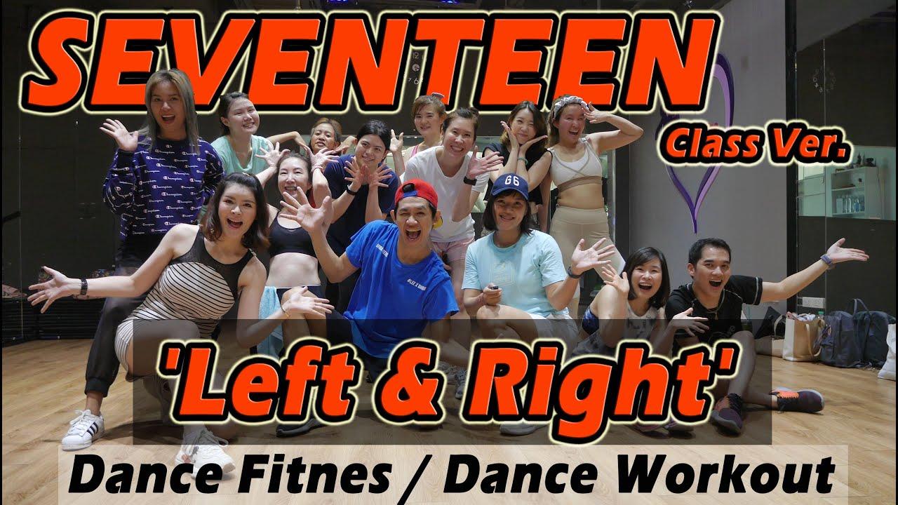 [KPOP] SEVENTEEN - Left & Right   Dance Fitness / Dance Workout By Golfy   คลาสเต้นออกกำลังกาย