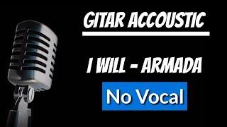 I Will - Armada | Akustik gitar (karaoke no vocal)