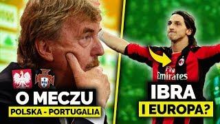 Boniek o Meczu Polska - Portugalia. Czy Ibrahimović Wróci Do Europy?