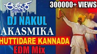 huttidare kannada nadalli huttabeku EDM Mix part 2 ( DJ NAKUL )  || HEM ||