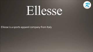 How to pronounce Ellesse ; Ellesse Pronunciation ; Ellesse meaning ; Ellesse definition