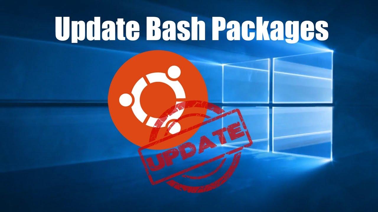 Update Packages in Bash on Ubuntu / Windows 10