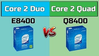 Core 2 Duo E8400 vs Core 2 Quad Q8400