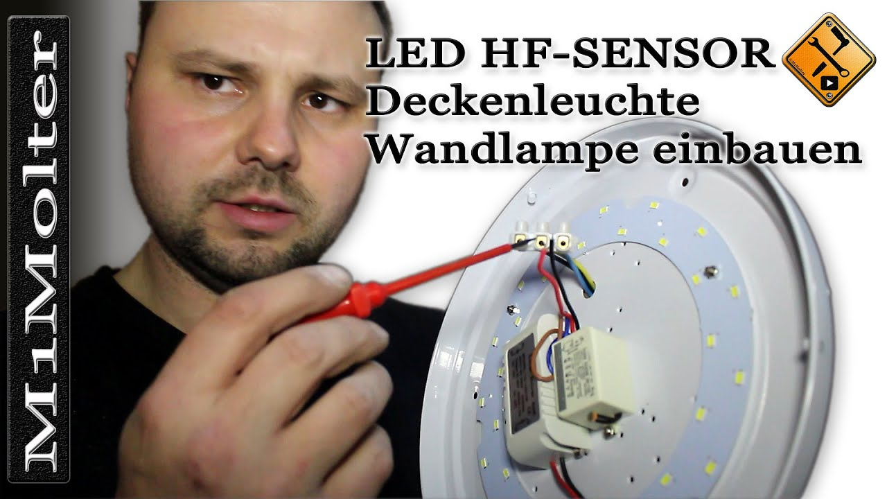 led hf sensor deckenleuchte wandlampe einbauen von m1molter youtube. Black Bedroom Furniture Sets. Home Design Ideas
