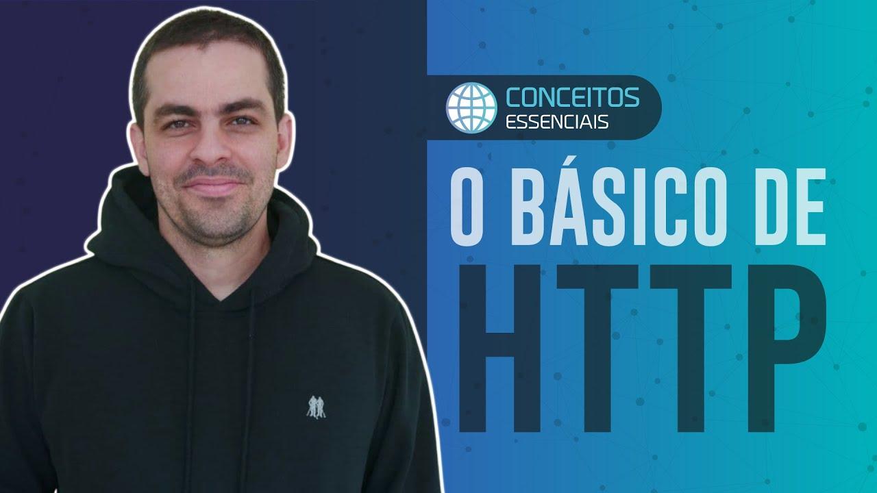 Conceitos Essenciais: O Básico de HTTP
