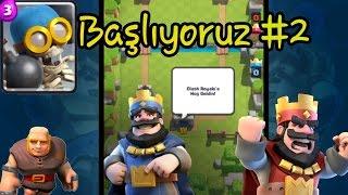 Clash Royale Türkçe | Başlıyoruz #2-Dev-Bombacı Kullanımı