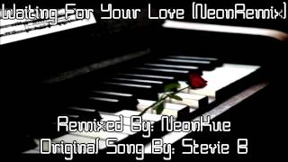 Stevie B - Waiting For Your Love (NeonRemix) Instrumental with Hook