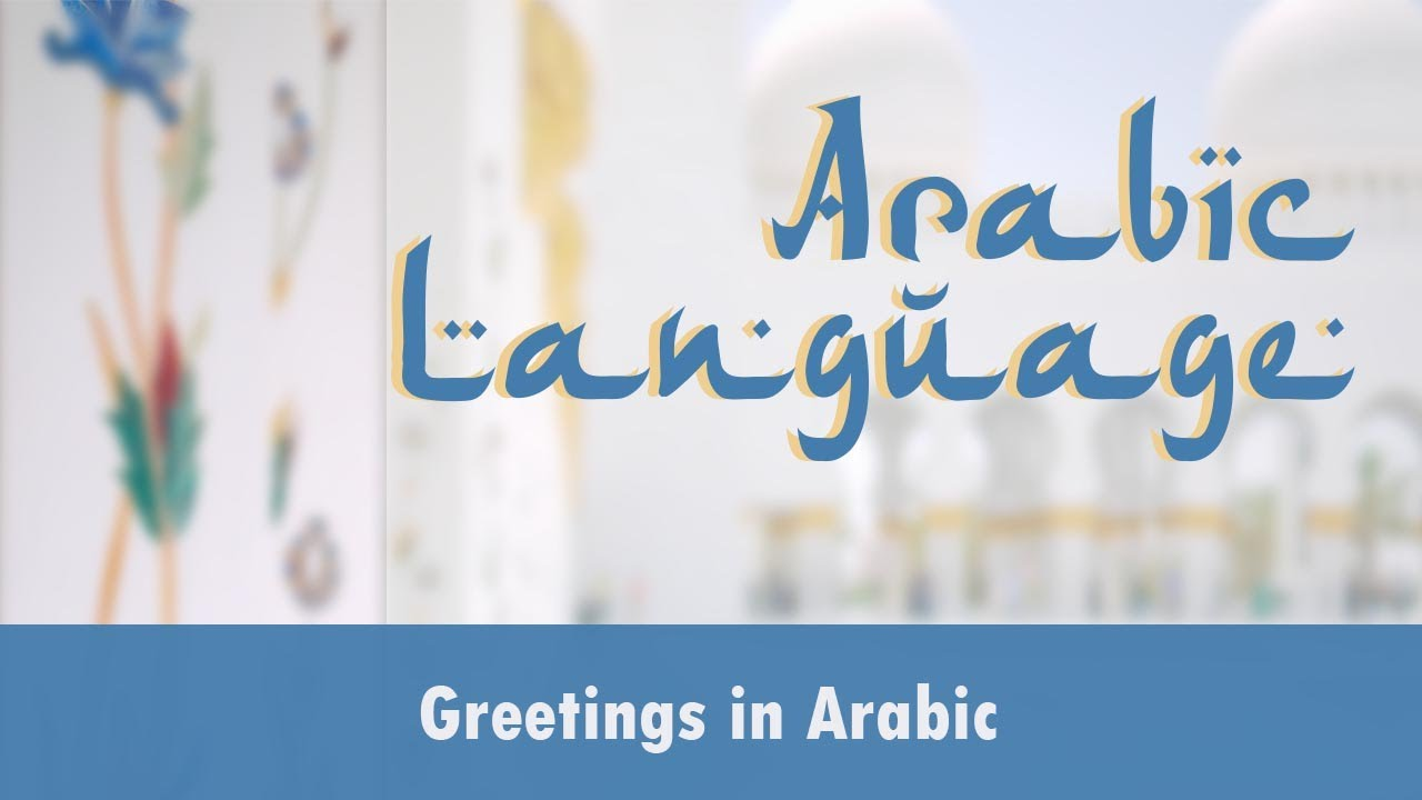 Arabic Language Greetings In Arabic Respond Greetings In Arabic