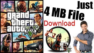 (4MB) How To Download & Install GTA 5 on PC Just in 4MB 100% Working With Proof