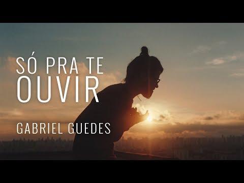 Gabriel Guedes - S� Pra Te Ouvir (Single) 2018