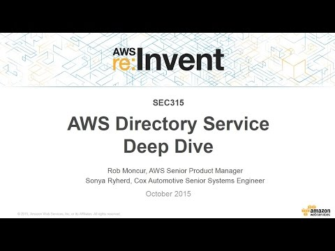 AWS re:Invent 2015 | (SEC315) AWS Directory Service Deep Dive