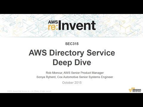 AWS re:Invent 2015 | (SEC315) AWS Directory Service Deep Dive