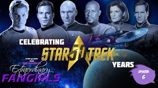 Episode 006 | Celebrating Star Trek 50 years! | The League of Extraordinary Fangirls!