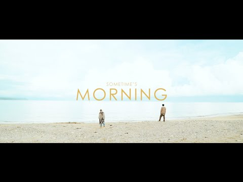 SOMETIME'S - Morning [Official Music Video]