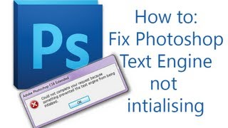 How to: Fix Adobe Photoshop CS6 Text Engine Error