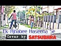 Ek Ajnabee Haseena Se  cover song by Satsubhra  || Valentine day Special