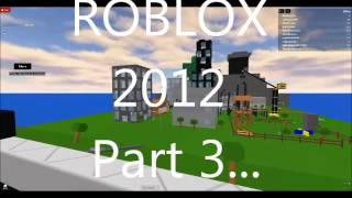 Roblox 2012: Part 3 The Monster That Came to Ro-Pan The Robloxia Flood and The Hotel Of Doom Trailer