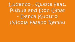 Lucenzo , Qwote feat. Pitbull and Don Omar - Danza Kuduro (Nicola Fasano Remix).mp3