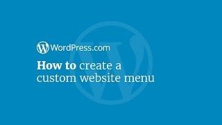 WordPress Tutorial: How to Create a Custom Website Menu