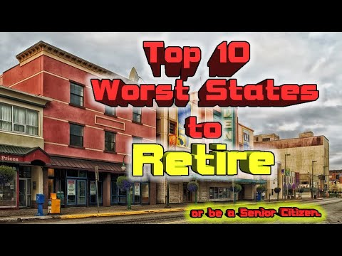 Top 10 Worst States to Retire or be a Senior Citizen.