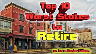 👴👵 Top 10 Worst States to Retire or be a Senior Citizen.