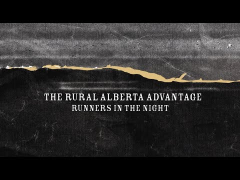 Клип The Rural Alberta Advantage - Runners in the Night