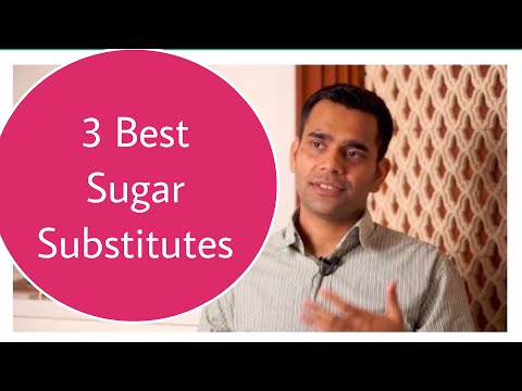 3 Best sugar substitutes and why do we need them. | Dr Vivek joshi