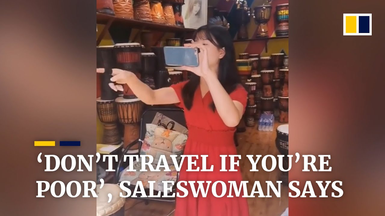 'Don't travel if you're poor': saleswoman humiliates tourists in China