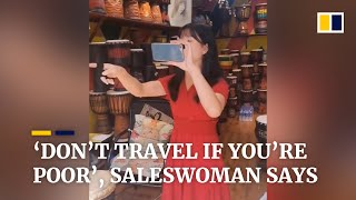 Download 'Don't travel if you're poor': saleswoman humiliates tourists in China