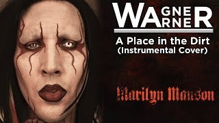 Marilyn Manson - A Place in the Dirt (Instrumental cover)