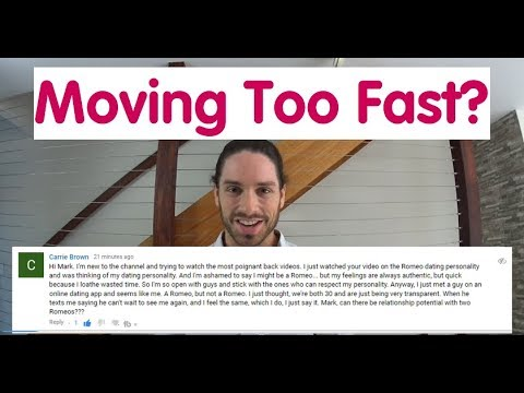 Guy moving too fast in a relationship