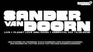 Sander Van Doorn Live @ Planet Love [BBC Radio 1 Essential Mix 13-09-2008]