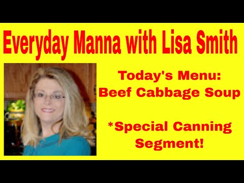 Everyday Manna with Lisa Smith: Beef Cabbage Soup (Canning Tomatoes)
