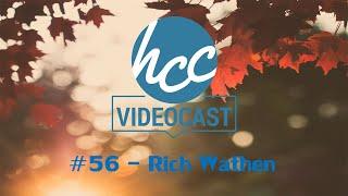Videocast #56 - Rich Wathen