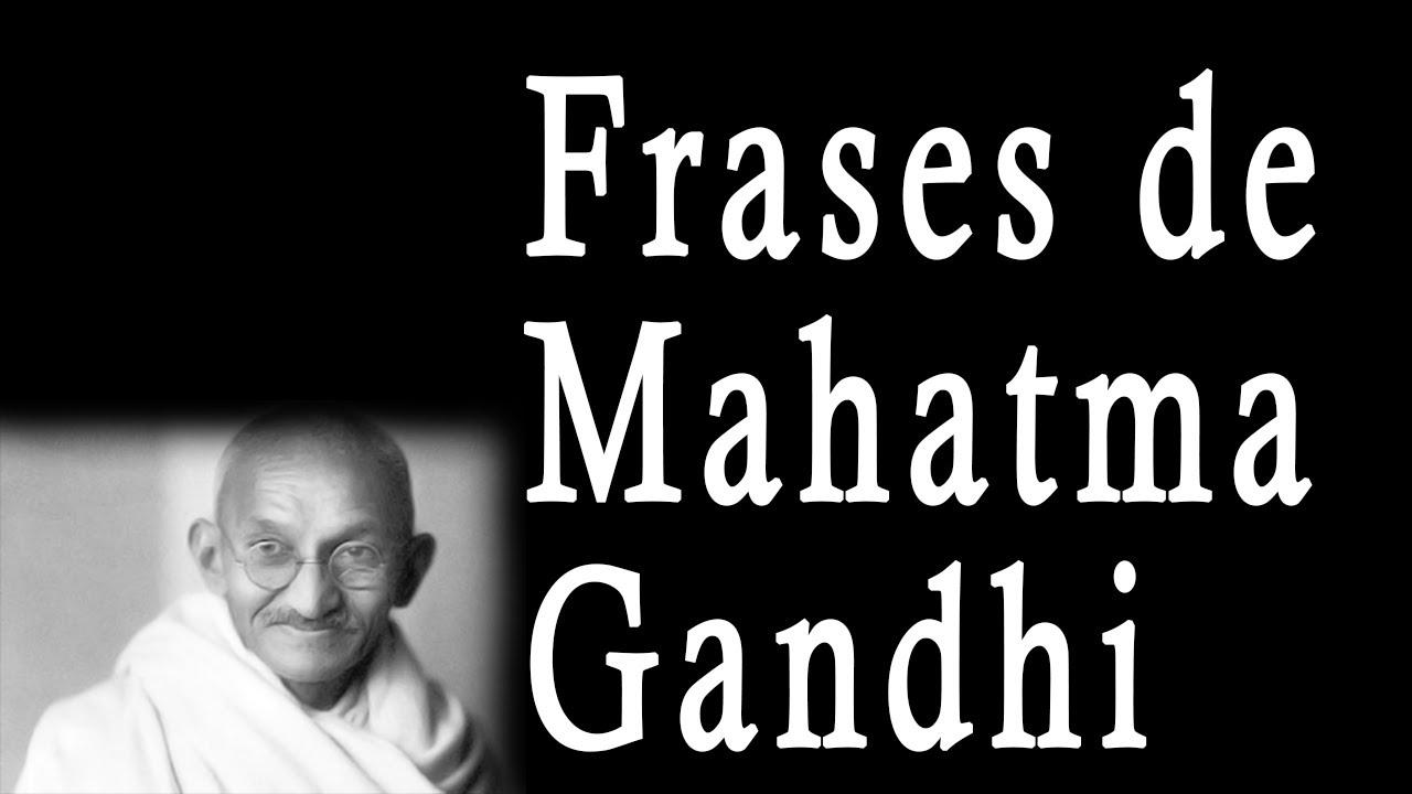 Frases De Mahatma Gandhi Sus Frases Célebres Famosas Motivadoras