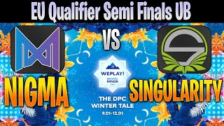 NIGMA vs Team Singularity | Bo3 | Semi-Finals EU Qualifier WePlay! Bukovel Minor | Dota 2 Pro