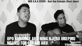 Terbaru!!! NDX A.K.A COVER - Asal Kau Bahagia(versi jawa)