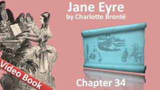 Chapter 34 - Jane Eyre by Charlotte Bronte(Chapter 34. Classic Literature VideoBook with synchronized text, interactive transcript, and closed captions in multiple languages. Audio courtesy of Librivox., 2011-07-11T19:25:50.000Z)
