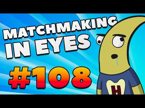 HOW TO MAKE FRIENDS - MatchMaking in Eyes #108