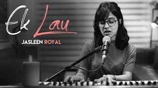Gambar cover Ek Lau | Jasleen Royal | Amit Trivedi | Aamir
