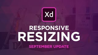 Adobe XD Update, Responsive Resize, Timed Transitions & More!