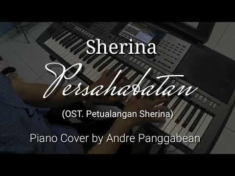 Persahabatan - Sherina (OST. Petualangan Sherina) | Piano Cover By Andre Panggabean
