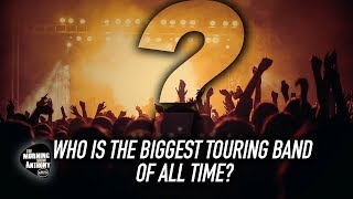 Who Is The Biggest Touring Band Of All Time?
